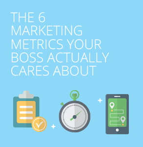 Ebook: 6 marketing metrics your boss actually cares about