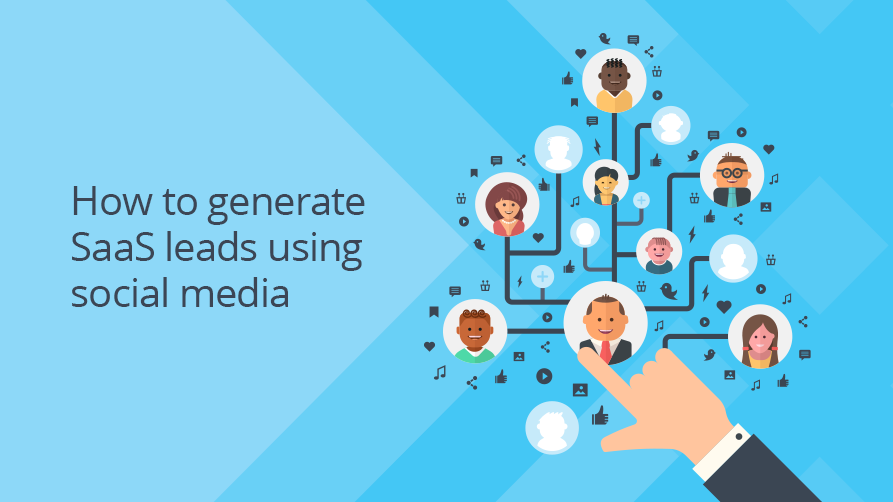 How to generate Saas leads using social media
